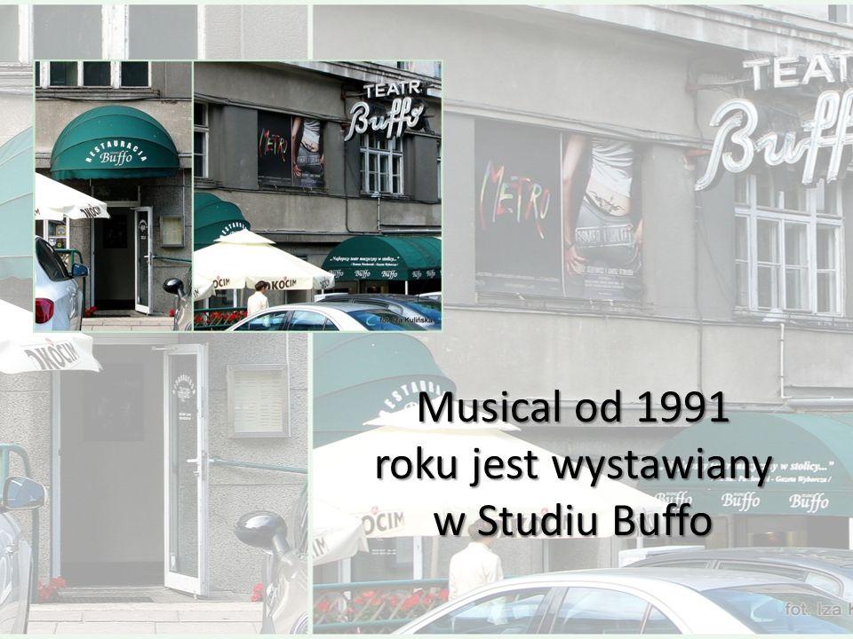 Musical od 1991 roku jest wystawiany w Studiu Buffo