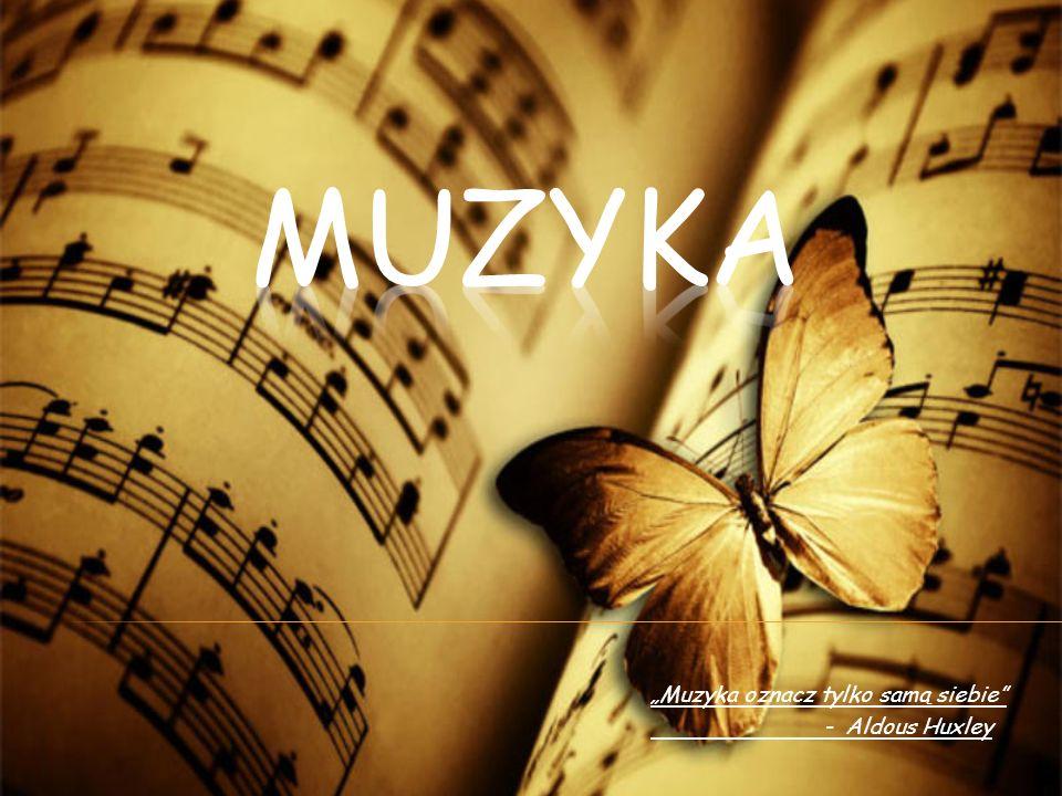 """""""Muzyka oznacz tylko samą siebie - Aldous Huxley"""