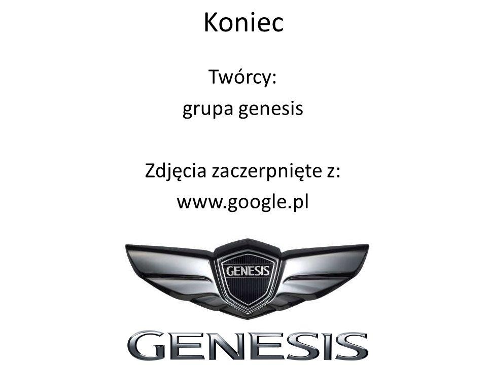 Twórcy: grupa genesis Zdjęcia zaczerpnięte z: www.google.pl