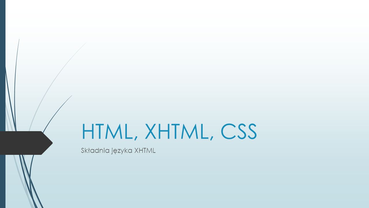 HTML, XHTML, CSS Składnia języka XHTML