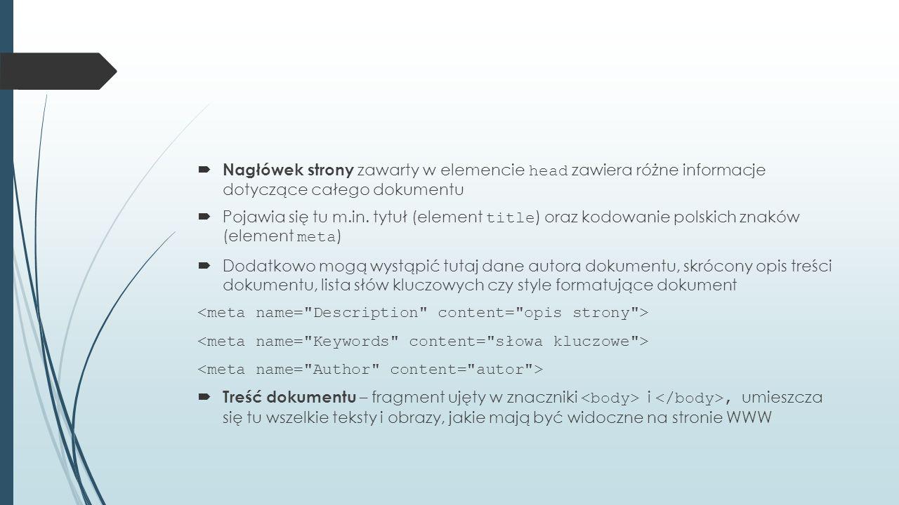 Nagłówek strony zawarty w elemencie head zawiera różne informacje dotyczące całego dokumentu