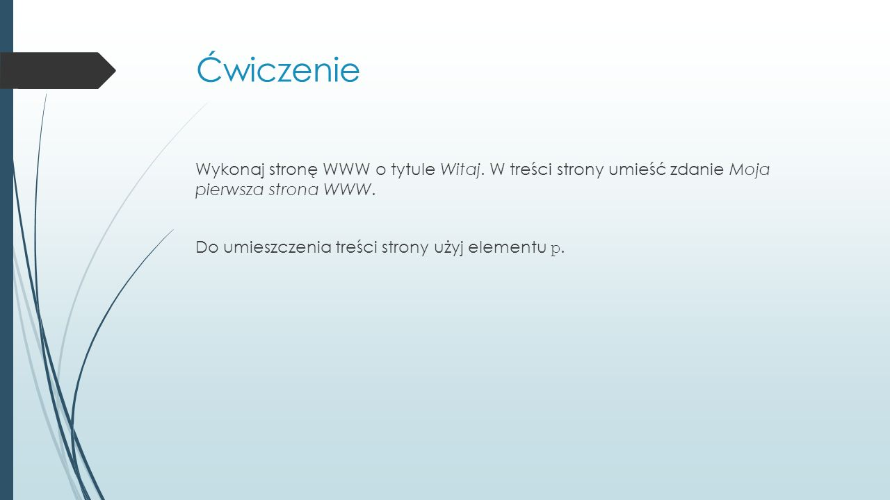 Ćwiczenie Wykonaj stronę WWW o tytule Witaj.