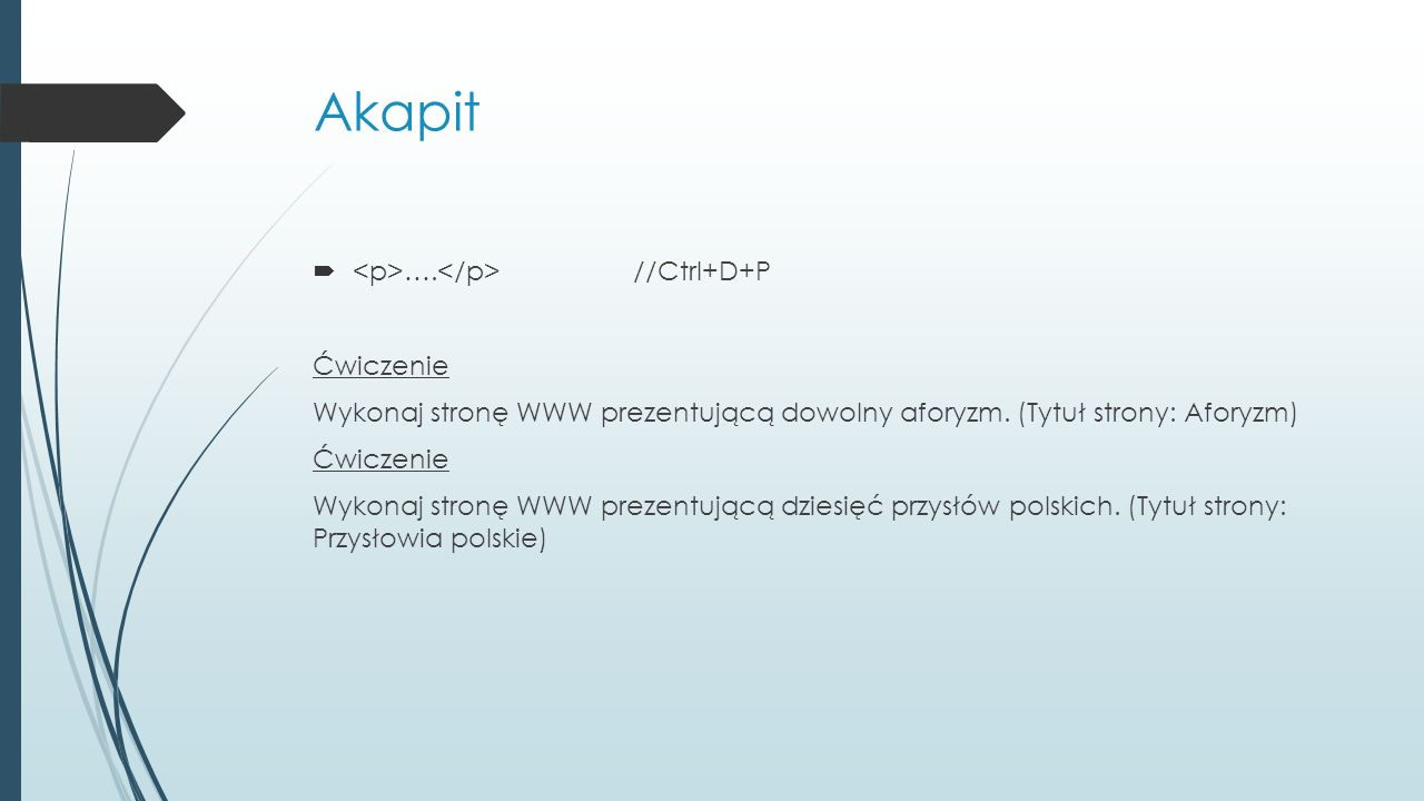 Akapit <p>….</p> //Ctrl+D+P Ćwiczenie