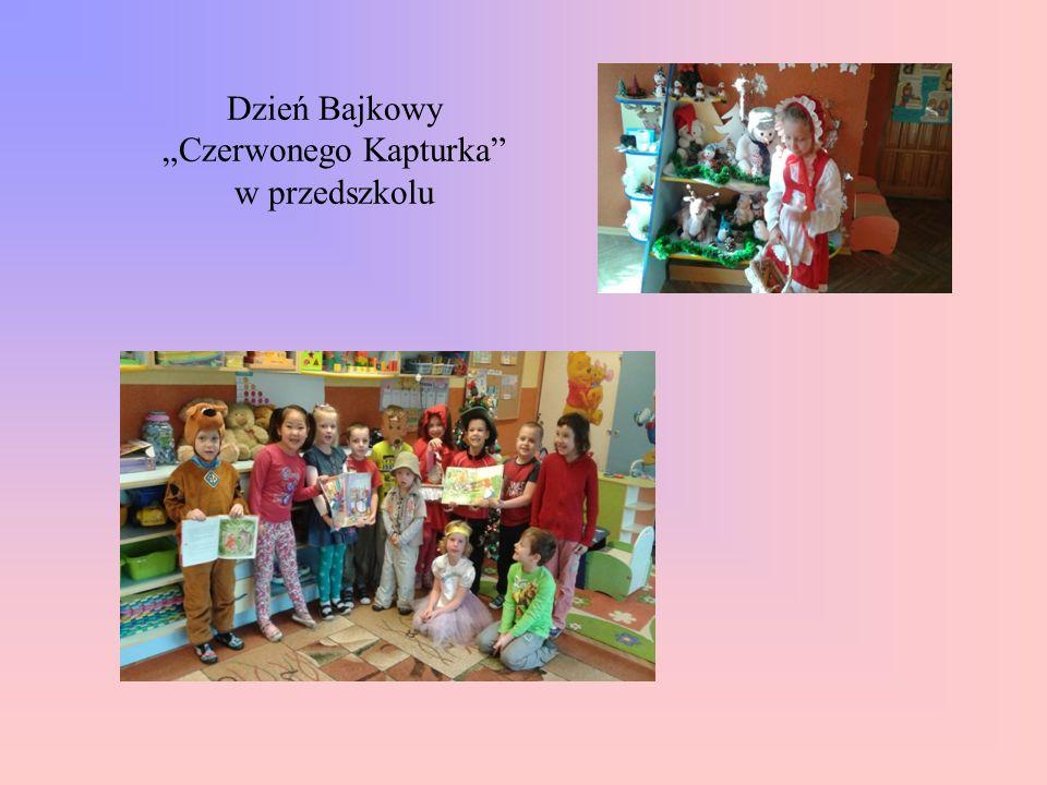 """Dzień Bajkowy """"Czerwonego Kapturka w przedszkolu"""
