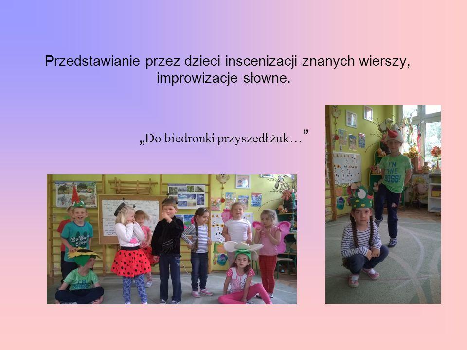 Przedstawianie przez dzieci inscenizacji znanych wierszy, improwizacje słowne.