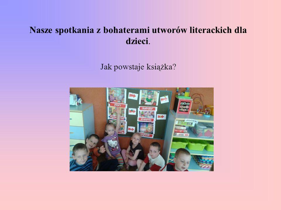 Nasze spotkania z bohaterami utworów literackich dla dzieci
