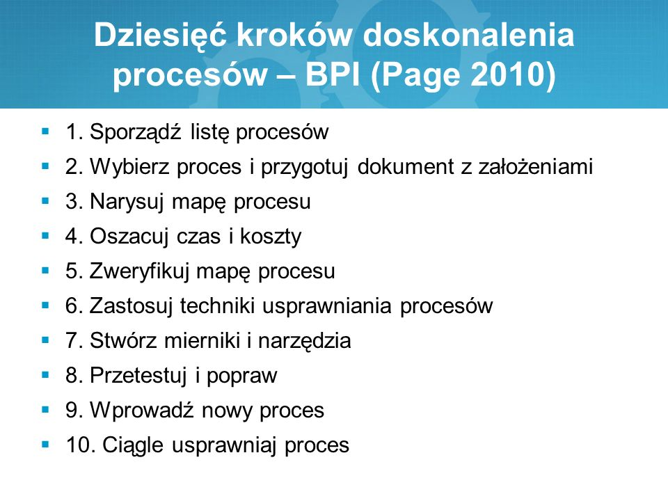 Dziesięć kroków doskonalenia procesów – BPI (Page 2010)