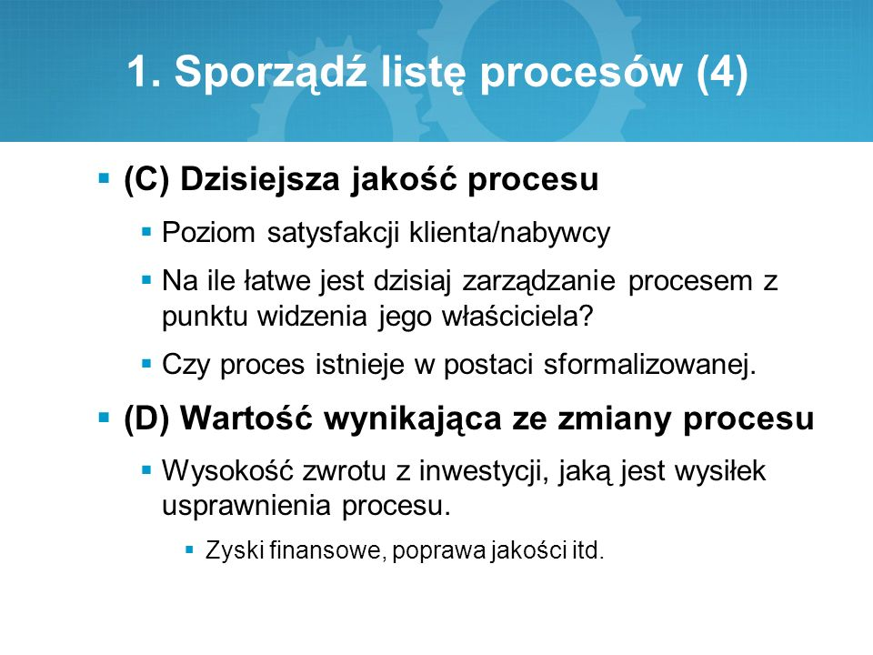 1. Sporządź listę procesów (4)