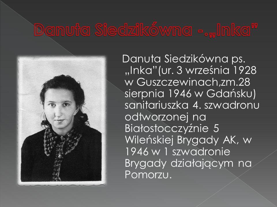 """Danuta Siedzikówna -.""""Inka"""