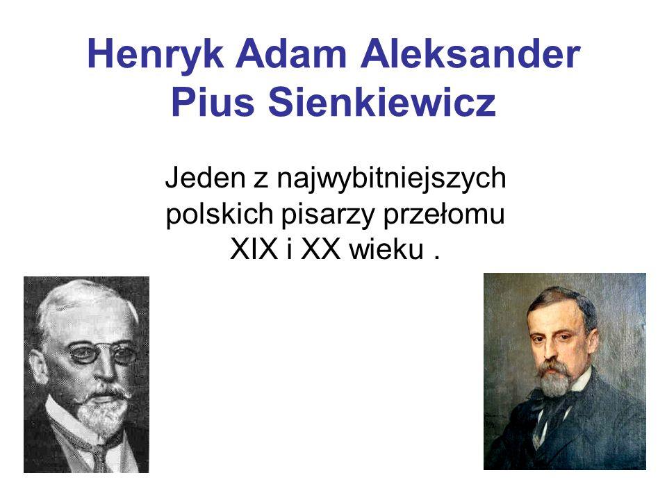 Henryk Adam Aleksander Pius Sienkiewicz