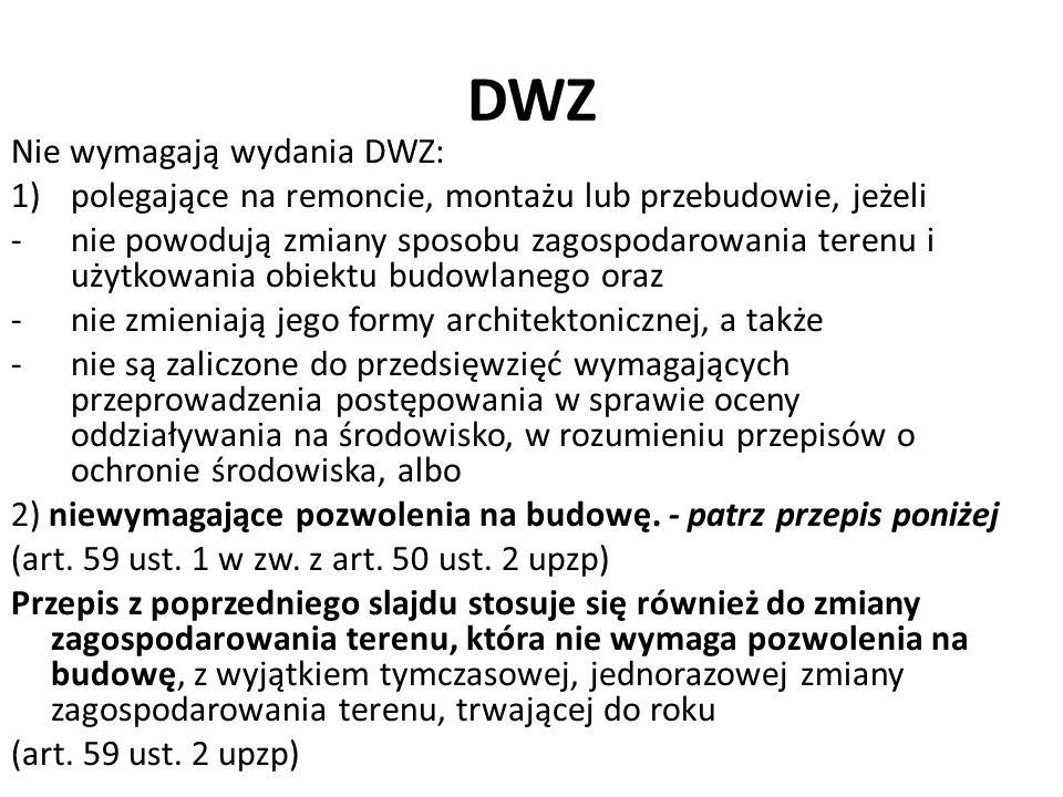 DWZ Nie wymagają wydania DWZ: