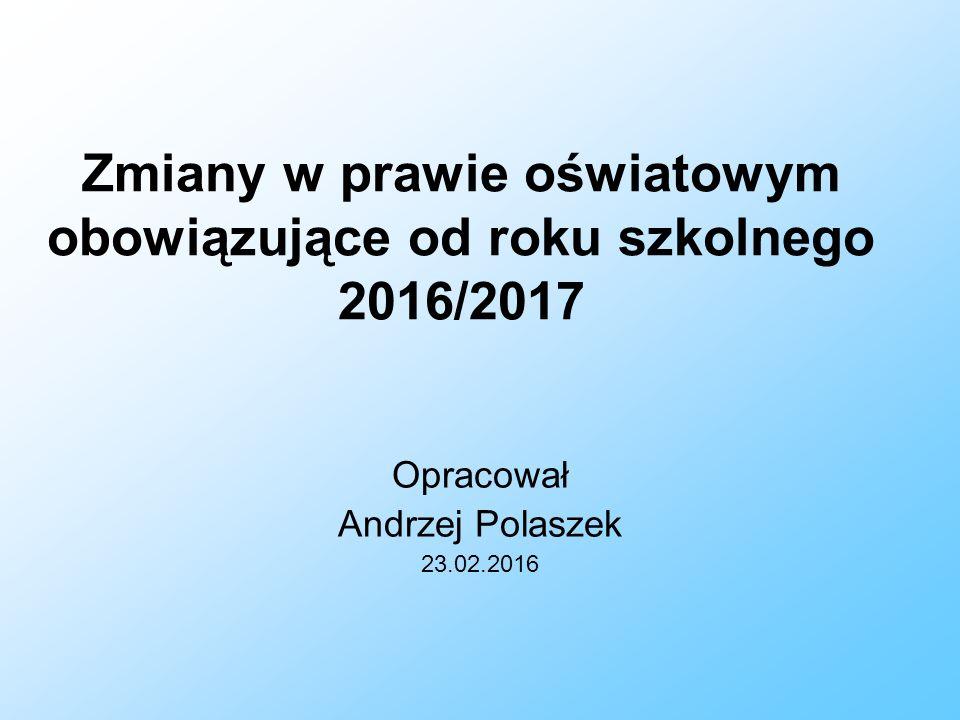 Zmiany w prawie oświatowym obowiązujące od roku szkolnego 2016/2017