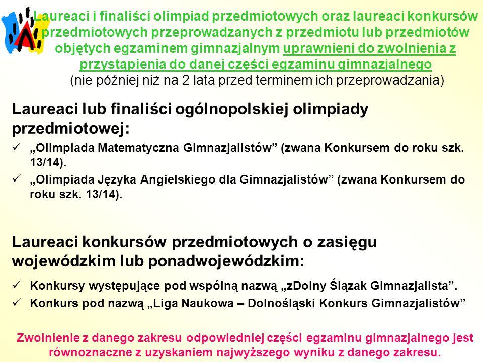 Laureaci lub finaliści ogólnopolskiej olimpiady przedmiotowej: