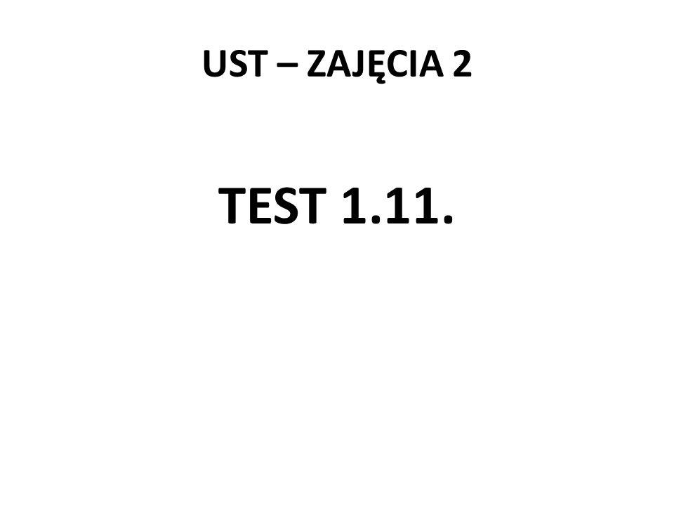 UST – ZAJĘCIA 2 TEST 1.11.