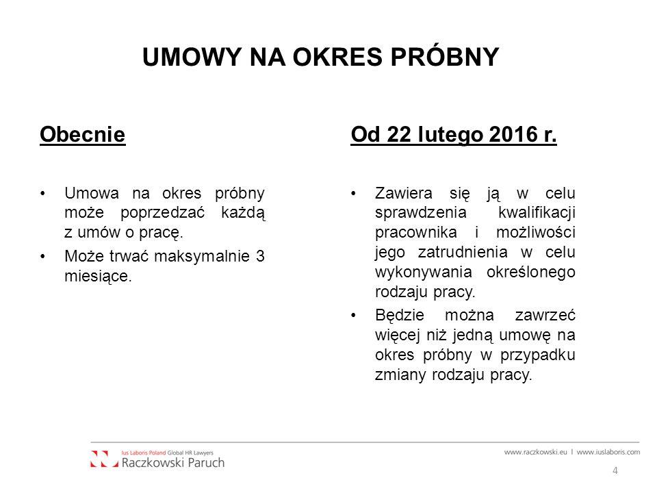 UMOWY NA OKRES PRÓBNY Obecnie Od 22 lutego 2016 r.