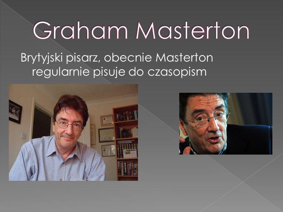 Graham Masterton Brytyjski pisarz, obecnie Masterton regularnie pisuje do czasopism