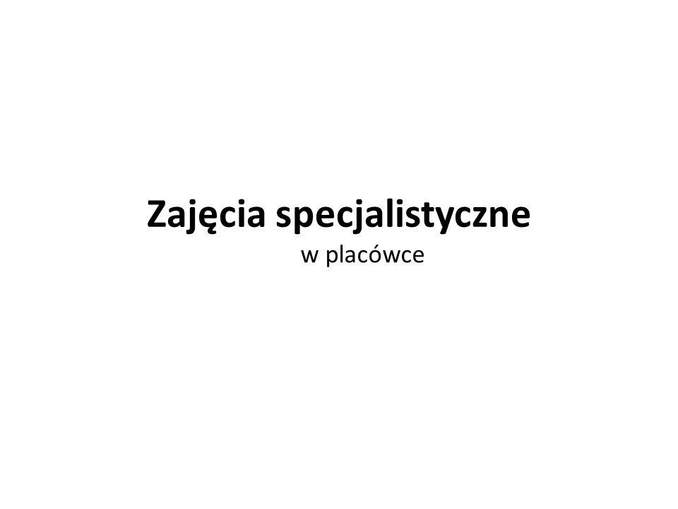 Zajęcia specjalistyczne
