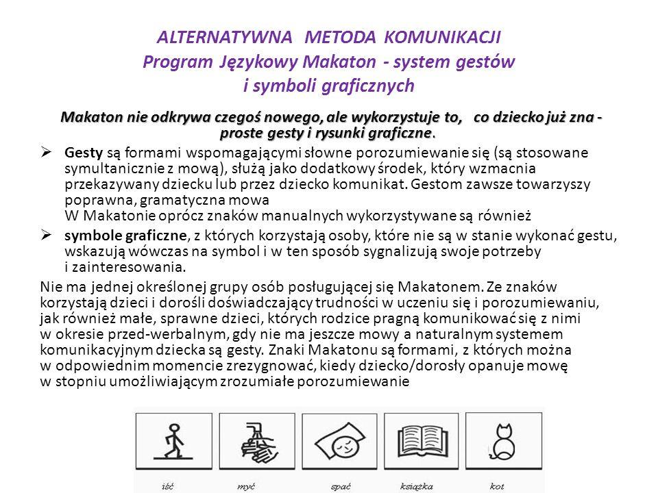 ALTERNATYWNA METODA KOMUNIKACJI Program Językowy Makaton - system gestów i symboli graficznych
