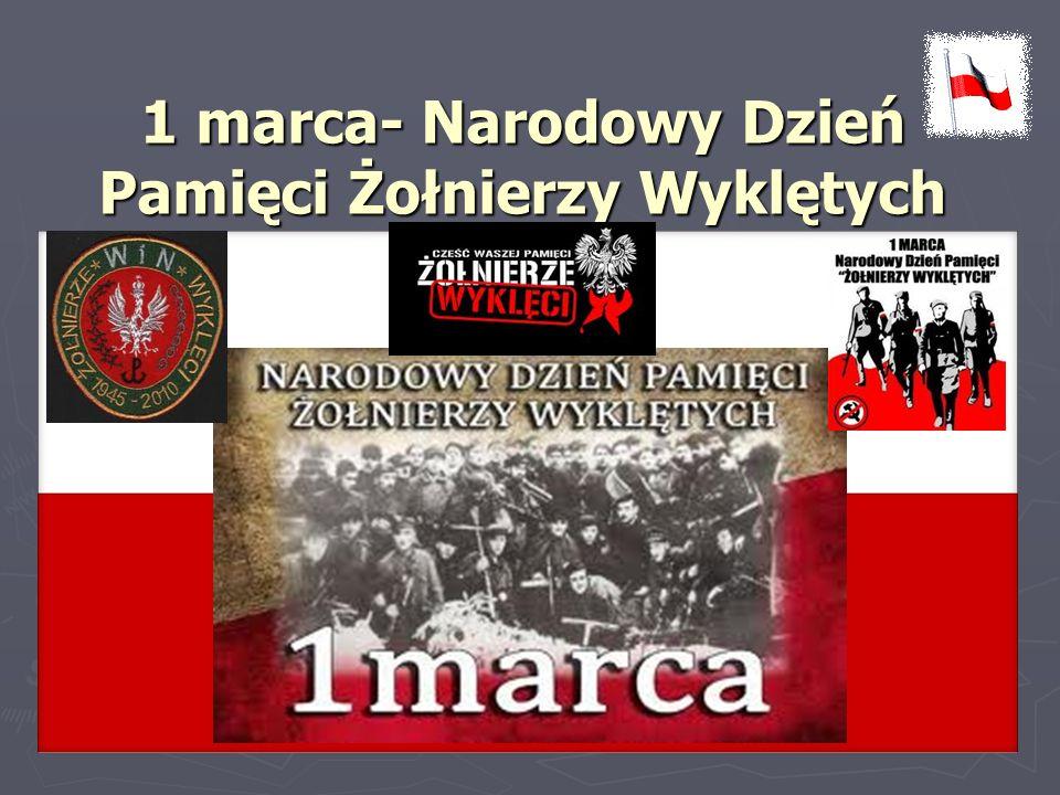 1 marca- Narodowy Dzień Pamięci Żołnierzy Wyklętych