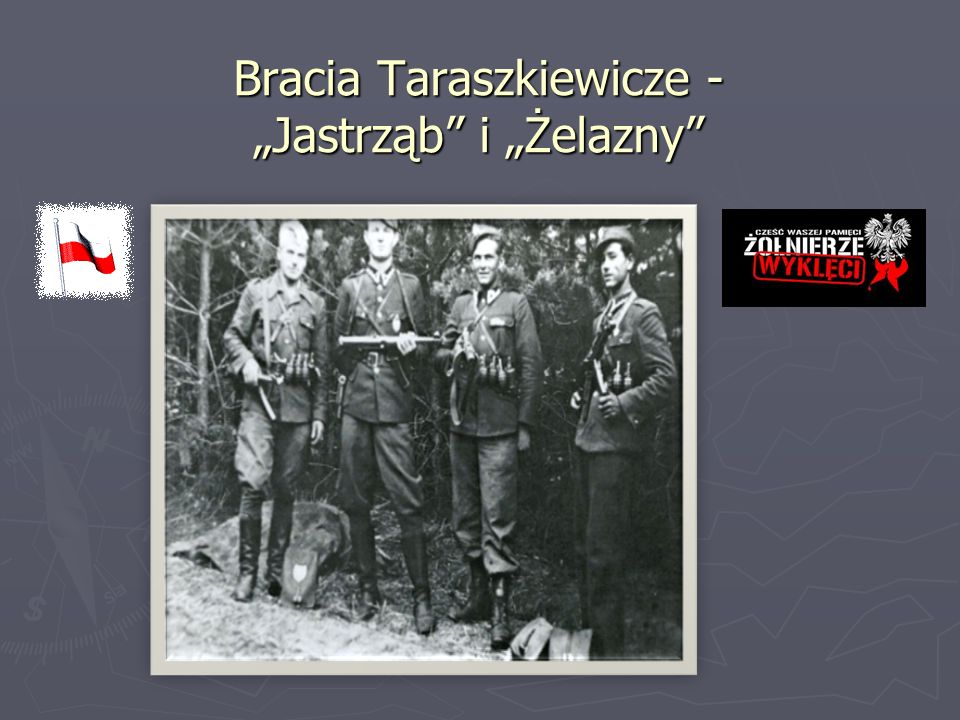 """Bracia Taraszkiewicze - """"Jastrząb i """"Żelazny"""