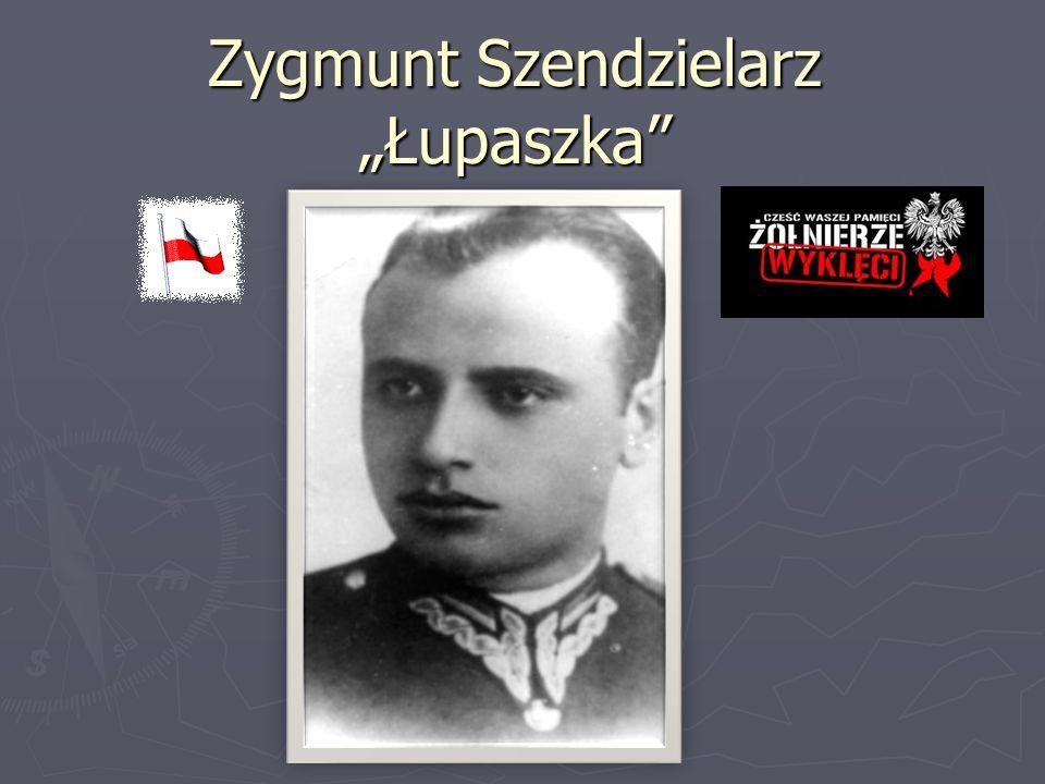 """Zygmunt Szendzielarz """"Łupaszka"""
