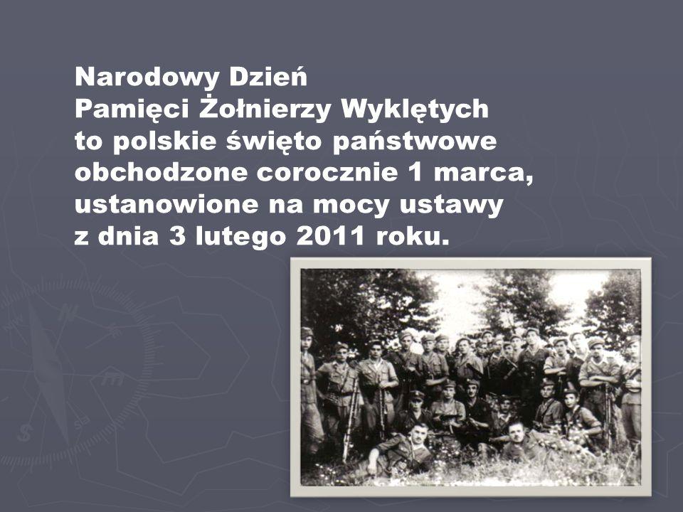 Narodowy Dzień Pamięci Żołnierzy Wyklętych. to polskie święto państwowe obchodzone corocznie 1 marca, ustanowione na mocy ustawy.