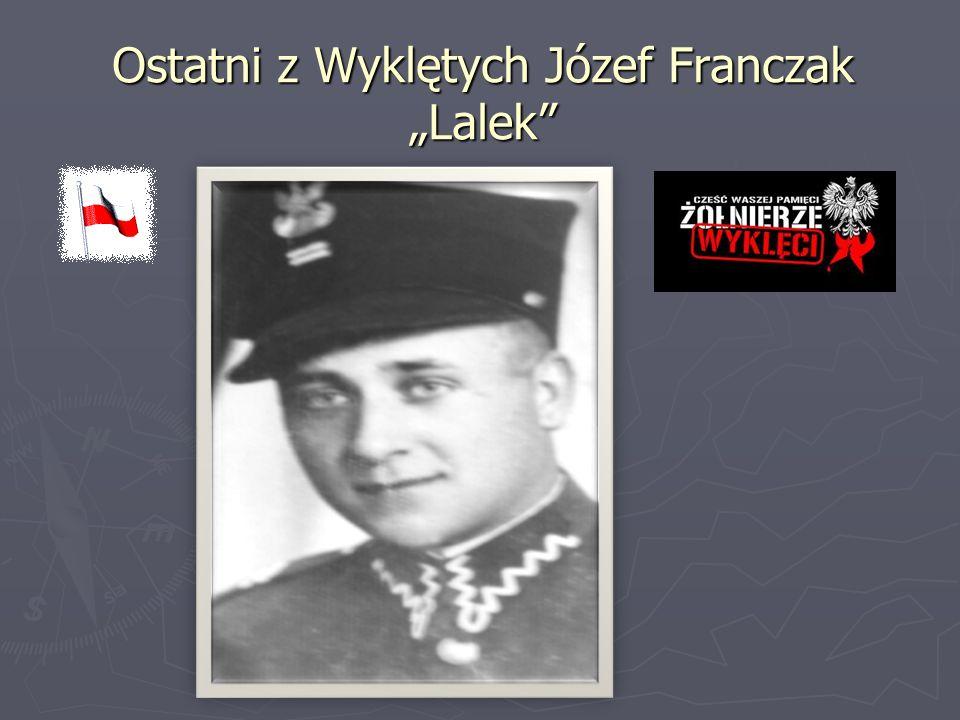 """Ostatni z Wyklętych Józef Franczak """"Lalek"""