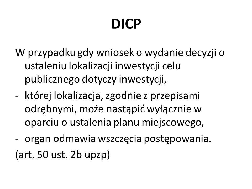 DICP W przypadku gdy wniosek o wydanie decyzji o ustaleniu lokalizacji inwestycji celu publicznego dotyczy inwestycji,