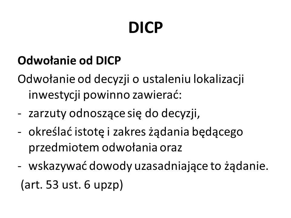 DICP Odwołanie od DICP. Odwołanie od decyzji o ustaleniu lokalizacji inwestycji powinno zawierać: zarzuty odnoszące się do decyzji,