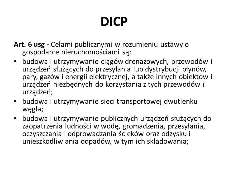 DICP Art. 6 usg - Celami publicznymi w rozumieniu ustawy o gospodarce nieruchomościami są: