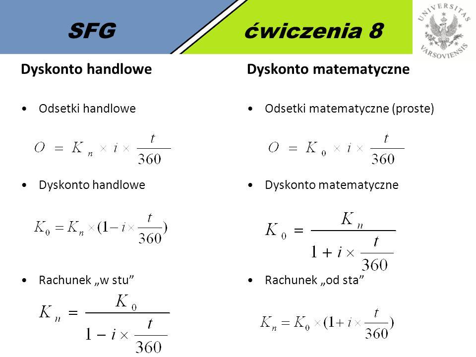SFG ćwiczenia 8 Dyskonto handlowe Dyskonto matematyczne