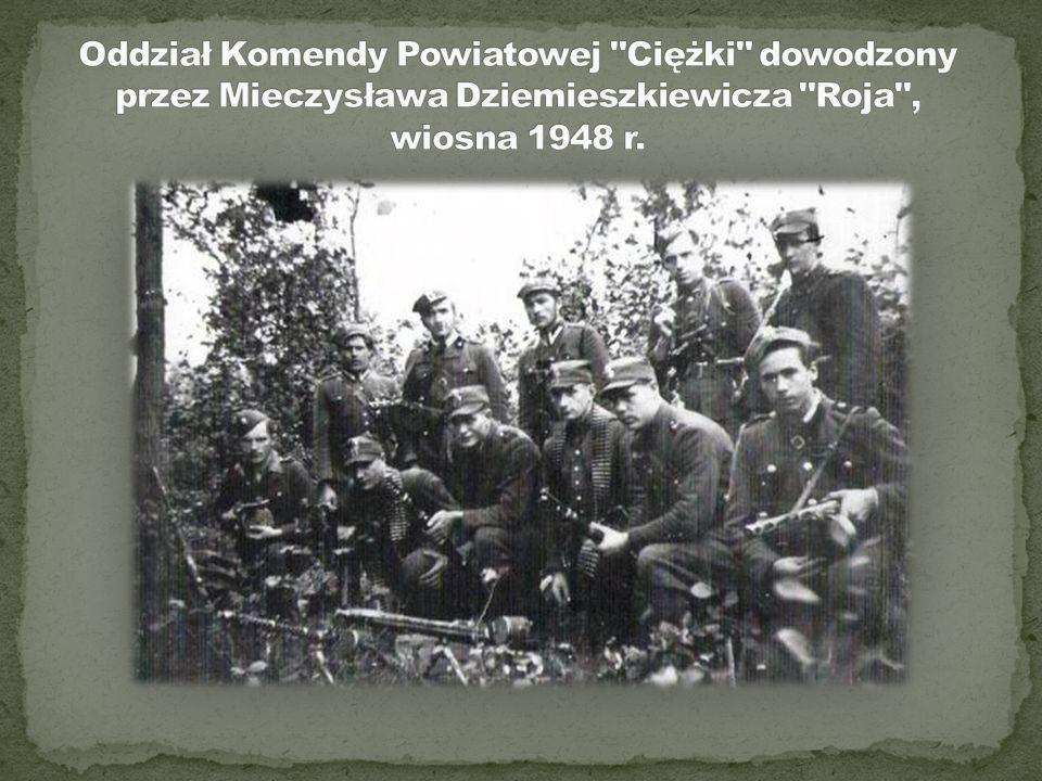 Oddział Komendy Powiatowej Ciężki dowodzony przez Mieczysława Dziemieszkiewicza Roja , wiosna 1948 r.