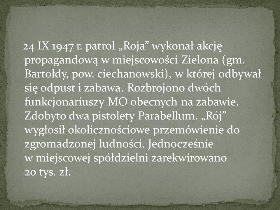 """24 IX 1947 r. patrol """"Roja wykonał akcję propagandową w miejscowości Zielona (gm."""