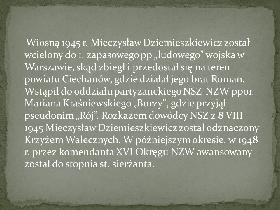 Wiosną 1945 r. Mieczysław Dziemieszkiewicz został wcielony do 1