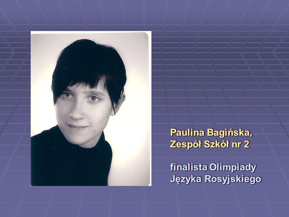Paulina Bagińska, Zespół Szkół nr 2 finalista Olimpiady Języka Rosyjskiego