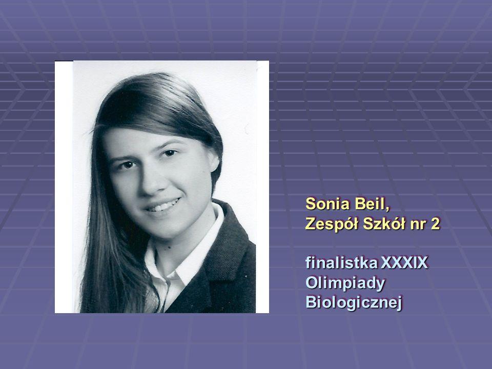 Sonia Beil, Zespół Szkół nr 2 finalistka XXXIX Olimpiady Biologicznej