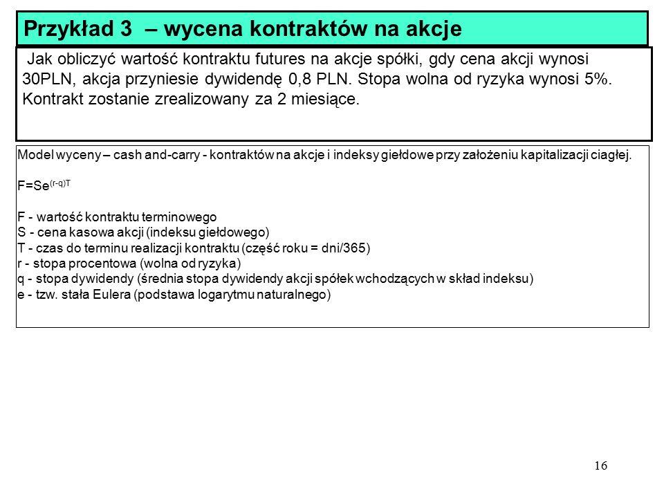 Przykład 3 – wycena kontraktów na akcje