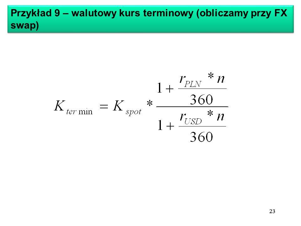 Przykład 9 – walutowy kurs terminowy (obliczamy przy FX swap)