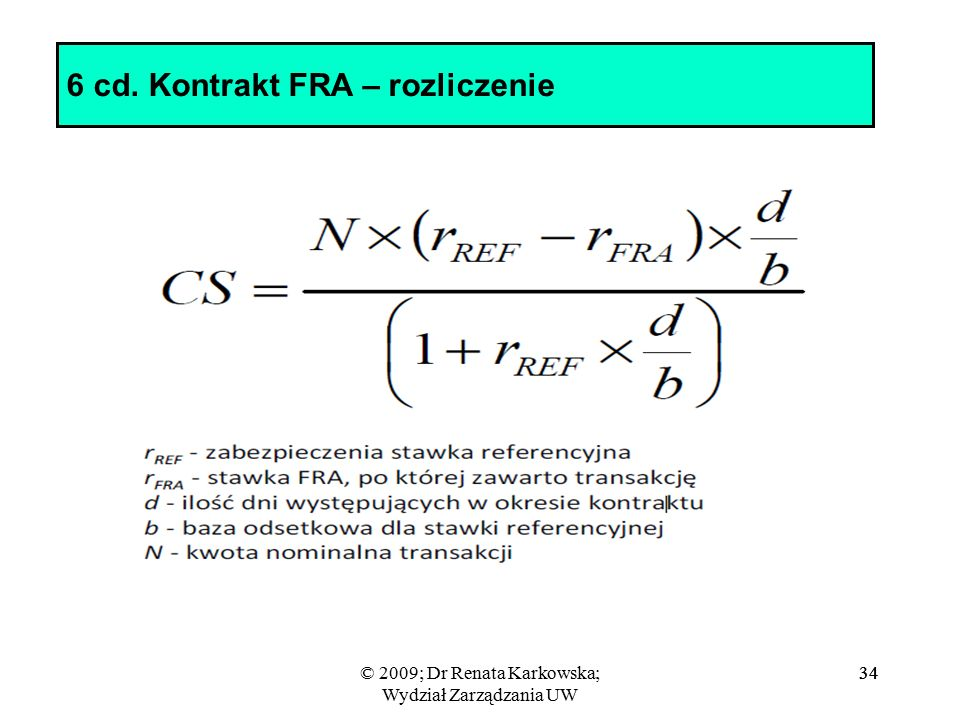 © 2009; Dr Renata Karkowska; Wydział Zarządzania UW