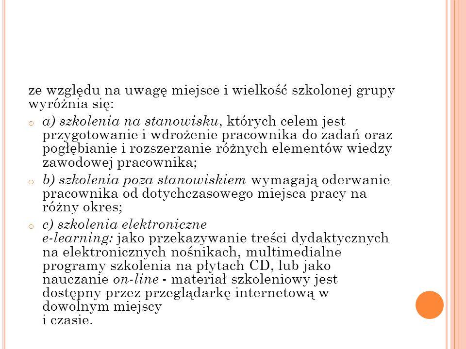 ze względu na uwagę miejsce i wielkość szkolonej grupy wyróżnia się: