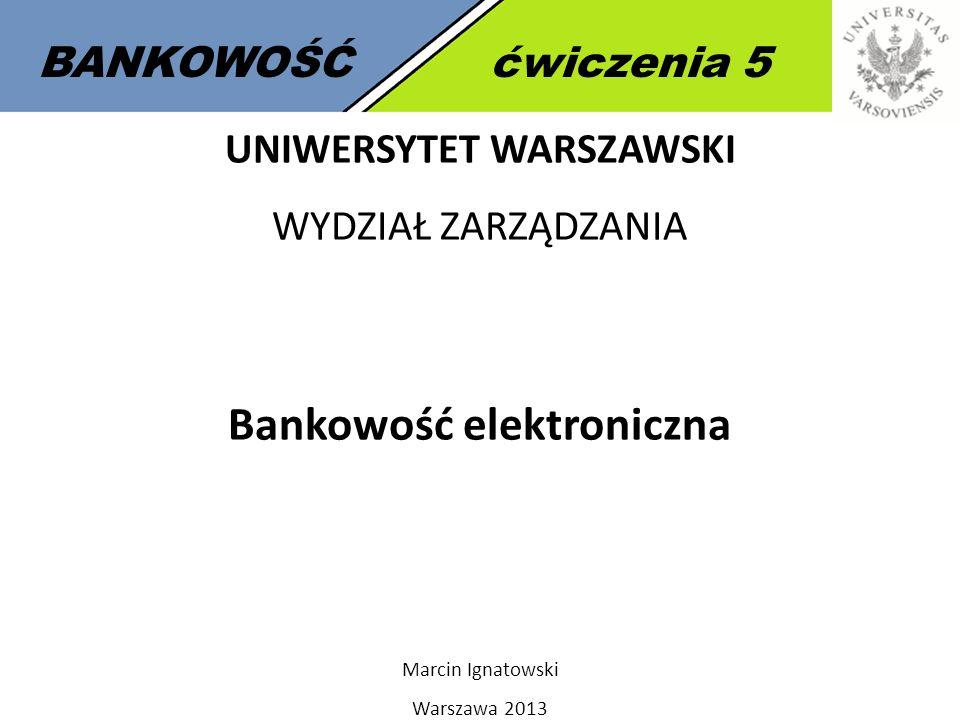 UNIWERSYTET WARSZAWSKI Bankowość elektroniczna