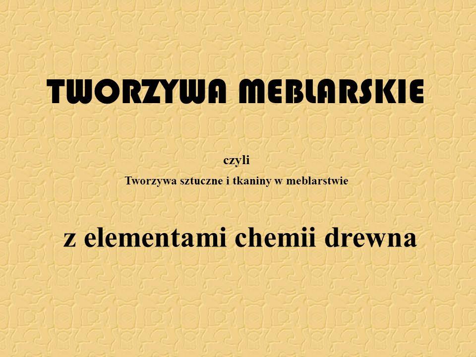 TWORZYWA MEBLARSKIE z elementami chemii drewna
