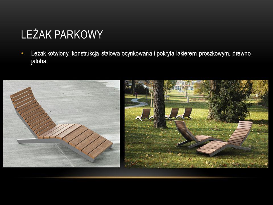 Leżak parkowy Leżak kotwiony, konstrukcja stalowa ocynkowana i pokryta lakierem proszkowym, drewno jatoba.