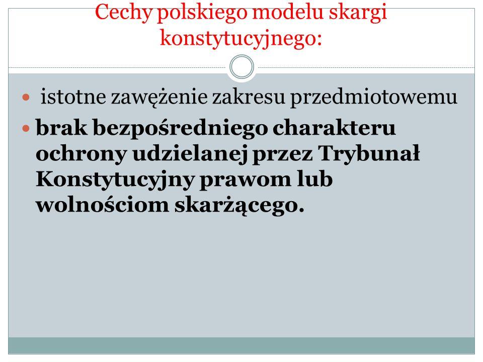 Cechy polskiego modelu skargi konstytucyjnego: