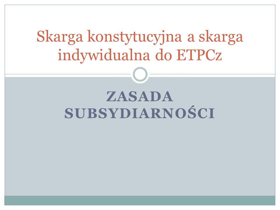 Skarga konstytucyjna a skarga indywidualna do ETPCz