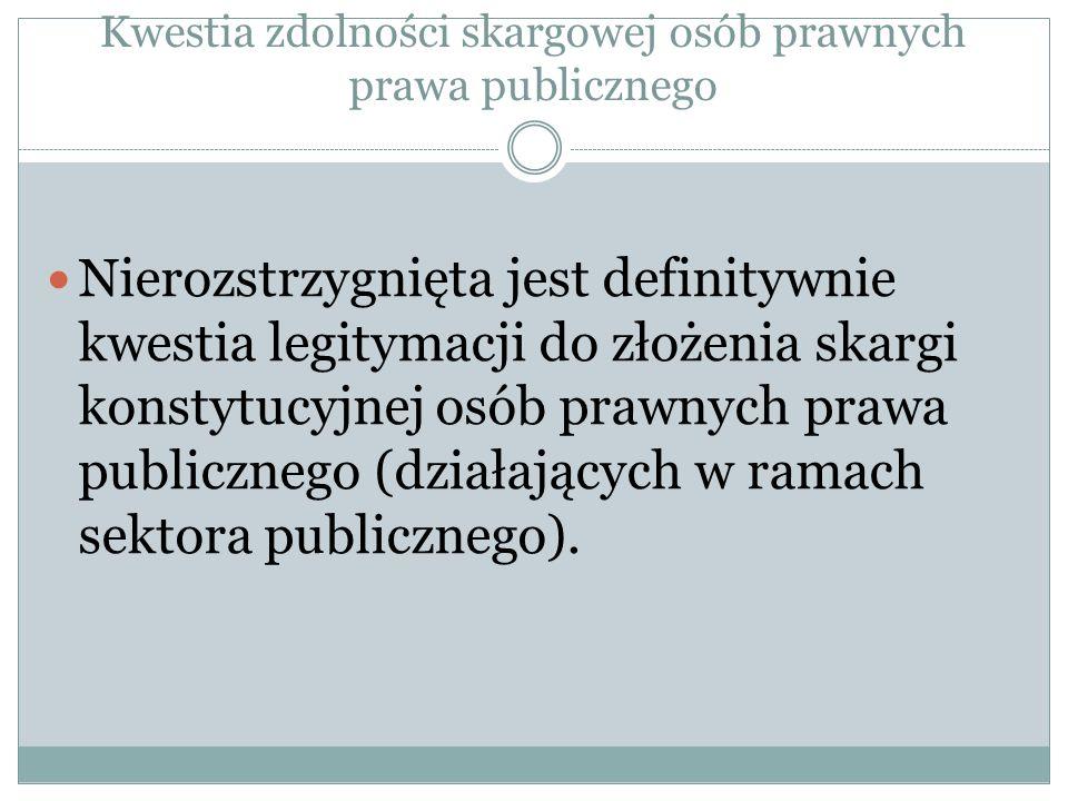 - Kwestia zdolności skargowej osób prawnych prawa publicznego