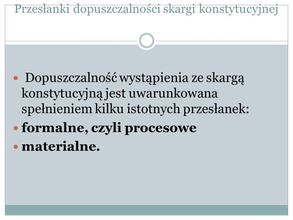 Przesłanki dopuszczalności skargi konstytucyjnej