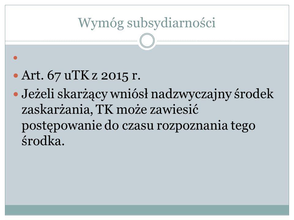 Wymóg subsydiarności Art. 67 uTK z 2015 r.