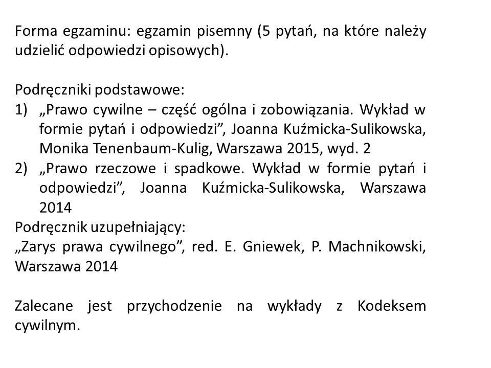Forma egzaminu: egzamin pisemny (5 pytań, na które należy udzielić odpowiedzi opisowych).