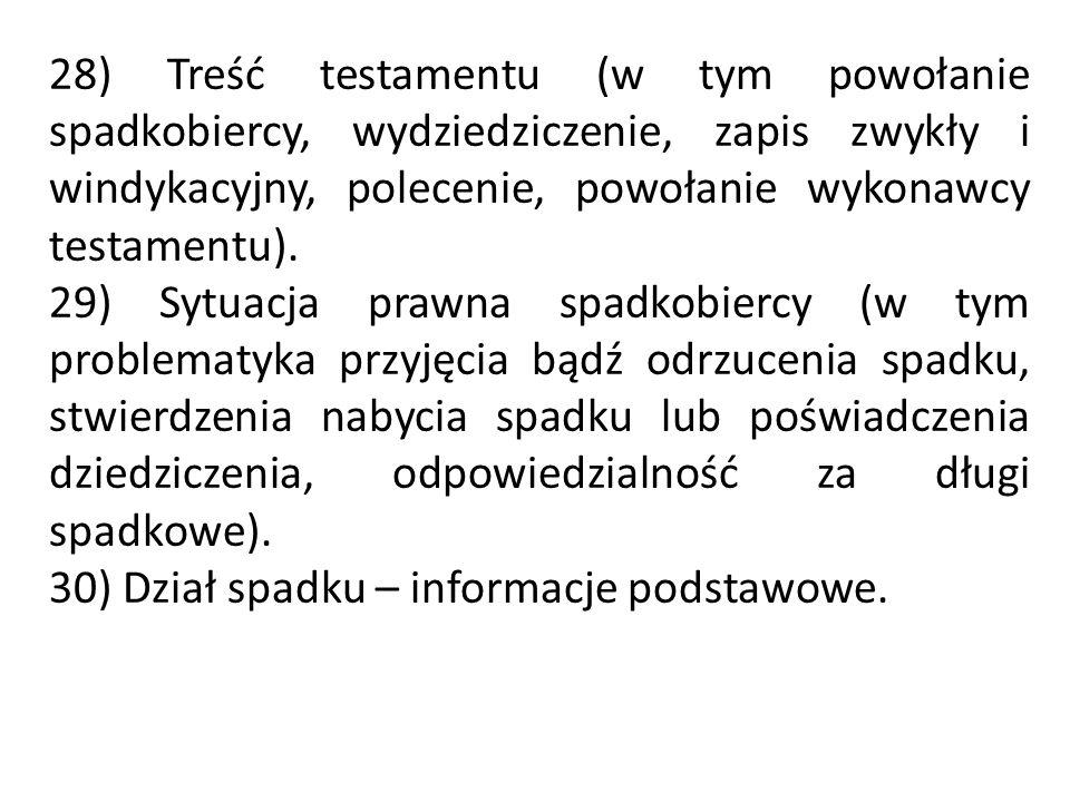 28) Treść testamentu (w tym powołanie spadkobiercy, wydziedziczenie, zapis zwykły i windykacyjny, polecenie, powołanie wykonawcy testamentu).